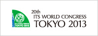 20th ITS WORLD CONGRESS TOKYO 2013